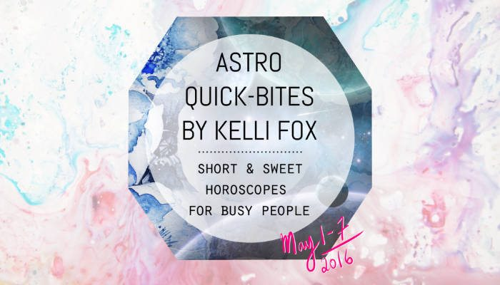 astro quick bites by kelli fox may 1 - 7 featured image