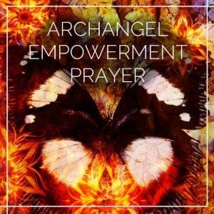 Archangel Empowerment Prayer