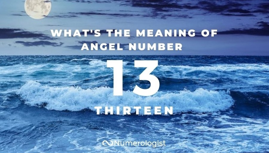 What's the Meaning of Angel Number 13?